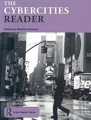 The Cybercities Reader - Graham, Stephen, (Mu (Editor)