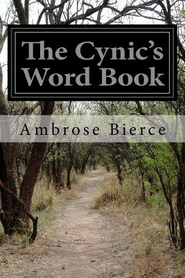 The Cynic's Word Book - Bierce, Ambrose