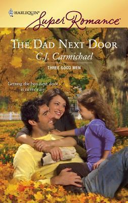 The Dad Next Door: Three Good Men - Carmichael, C J