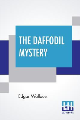 The Daffodil Mystery - Wallace, Edgar