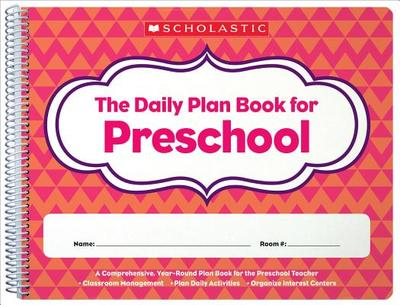 The Daily Plan Book for Preschool - Scholastic