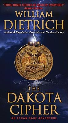 The Dakota Cipher: An Ethan Gage Adventure - Dietrich, William