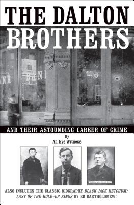 The Dalton Brothers and Their Astounding Career of Crime - Eye