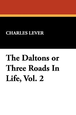The Daltons or Three Roads in Life, Vol. 2 - Lever, Charles