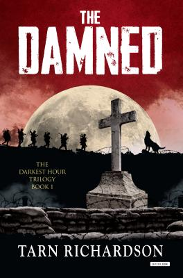 The Damned: The Darkest Hand Trilogy - Richardson, Tarn