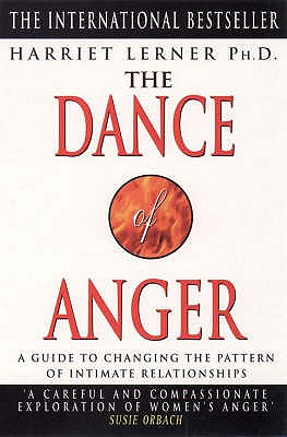The Dance of Anger: A Woman's Guide to Changing the Pattern of Intimate Relationships - Lerner, Harriet