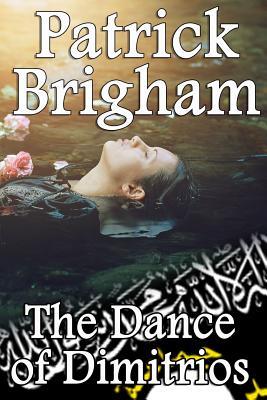 The Dance of Dimitrios - Brigham, Patrick