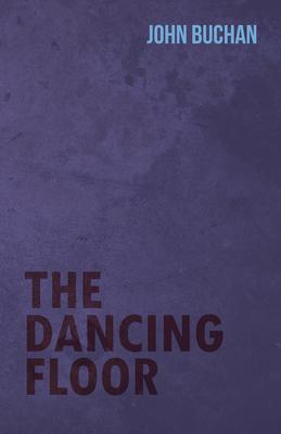 The Dancing Floor - Buchan, John