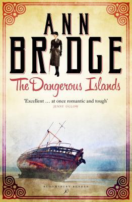 The Dangerous Islands: A Julia Probyn Mystery, Book 4 - Bridge, Ann