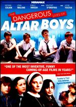 The Dangerous Lives of Altar Boys - Peter Care