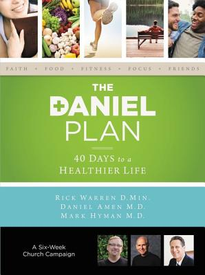The Daniel Plan Church Campaign Kit: 40 Days to a Healthier Life - Warren, Rick, D.Min., and Amen, Daniel, Dr., and Hyman, Mark, M D