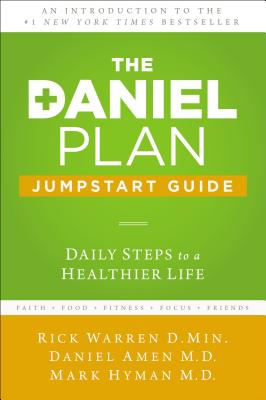 The Daniel Plan Jumpstart Guide: Daily Steps to a Healthier Life - Warren, Rick, Dr., Min, and Amen, Daniel, Dr., and Hyman, Mark, Dr., MD