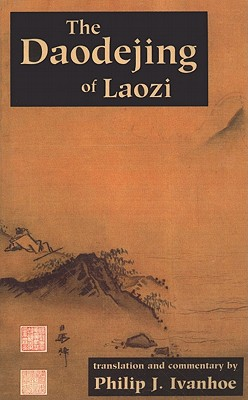 The Daodejing of Laozi - Laozi, and Ivanhoe, Philip J. (Translated by)