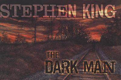 The Dark Man - King, Stephen