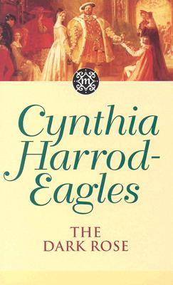 The Dark Rose - Harrod-Eagles, Cynthia