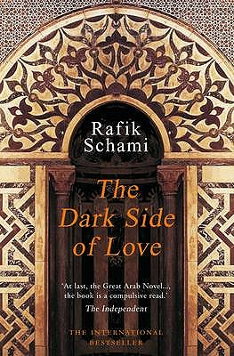 The Dark Side of Love - Schami, Rafik, and Bell, Anthea (Translated by)