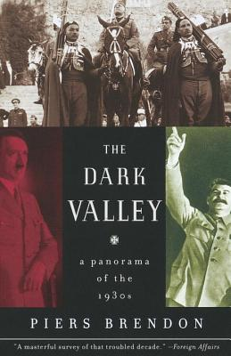 The Dark Valley: A Panorama of the 1930s - Brendon, Piers
