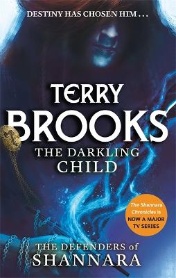 The Darkling Child: The Defenders of Shannara - Brooks, Terry