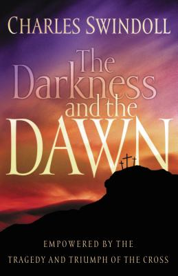 The Darkness and the Dawn - Swindoll, Charles R
