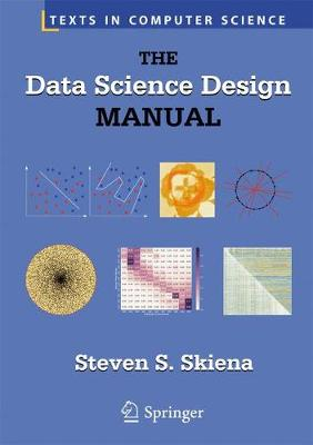 The Data Science Design Manual - Skiena, Steven S, Professor