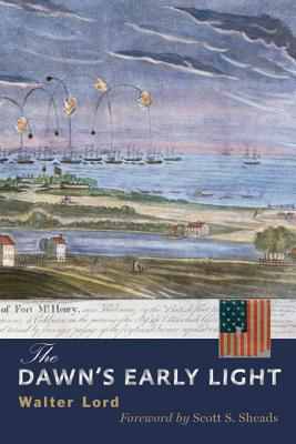 The Dawn's Early Light - Lord, Walter, and Sheads, Scott S. (Foreword by)