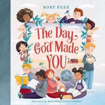 The Day God Made You for Little Ones - Feek, Rory, and Piatkowska, Malgosia (Illustrator)