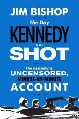 The Day Kennedy Was Shot - Bishop, Jim