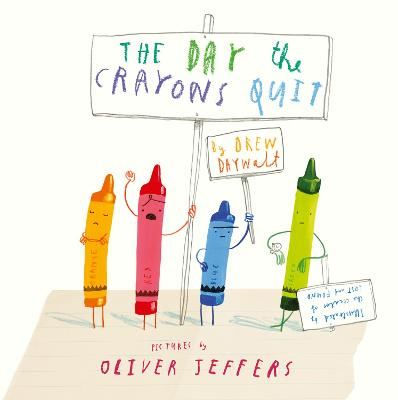 The Day The Crayons Quit - Daywalt, Drew
