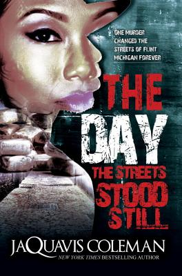 The Day the Streets Stood Still - Coleman, JaQuavis