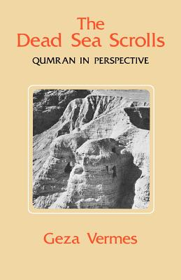 The Dead Sea Scrolls: Qumran in Perspective - Vermes, Geza