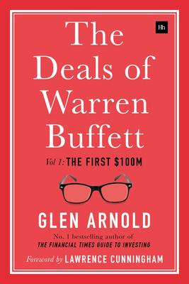 The Deals of Warren Buffett: Volume 1, the First $100m - Arnold, Glen