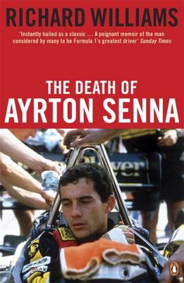 The Death of Ayrton Senna - Williams, Richard