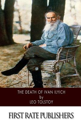 The Death of Ivan Ilyich - Tolstoy, Leo Nikolayevich, Count