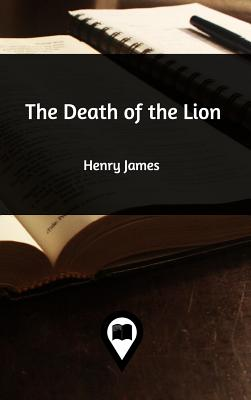 The Death of the Lion - James, Henry