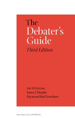 The Debater's Guide, 3rd Edition - Ericson, Jon M