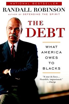The Debt: What America Owes to Blacks - Robinson, Randall