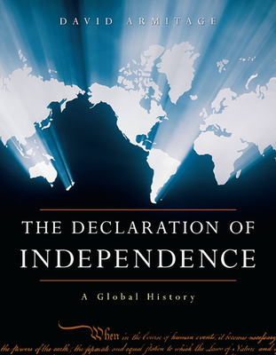 The Declaration of Independence: A Global History - Armitage, David