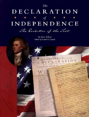 The Declaration of Independence: The Evolution of the Text - Boyd, Julian P (Editor), and Gewalt, Gerard W (Editor)