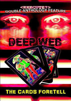 The Deep Web / The Cards Foretell - Press, Thirteen O'Clock