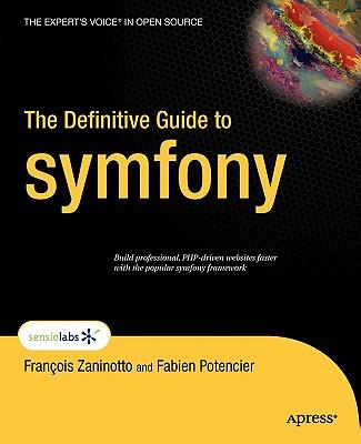 The Definitive Guide to Symfony - Zaninotto, Francois