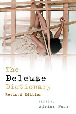 The Deleuze Dictionary - Parr, Adrian, Professor (Editor)