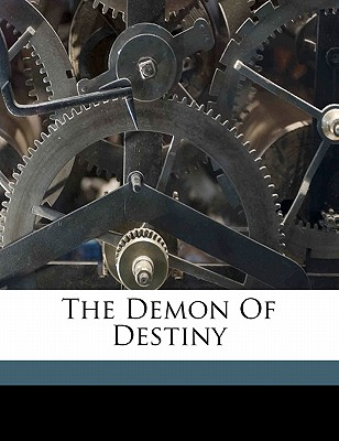 The Demon of Destiny - Galt, John