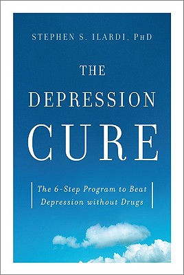 The Depression Cure: The 6-Step Program to Beat Depression Without Drugs -