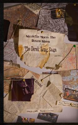 The Derek Long Saga: Nicolette Mace: The Raven Siren - Woolley, C S