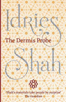 The Dermis Probe - Shah, Idries