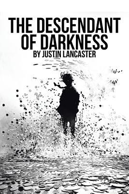 The Descendant of Darkness - Lancaster, Justin