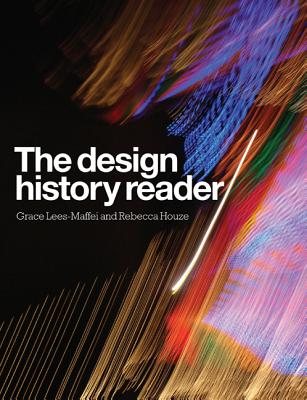 The Design History Reader - Lees-Maffei, Grace (Editor), and Houze, Rebecca (Editor)
