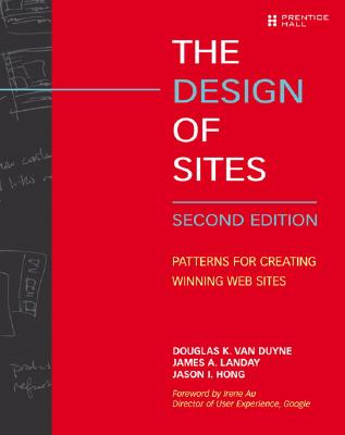 The Design of Sites: Patterns for Creating Winning Web Sites - Van Duyne, Douglas K, and Landay, James A, and Hong, Jason I