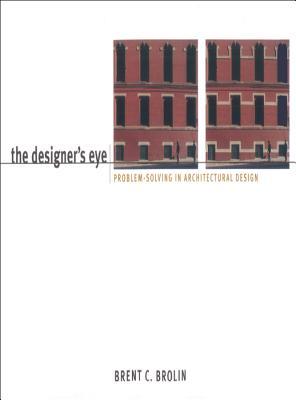 The Designer's Eye - Brolin, Brent C