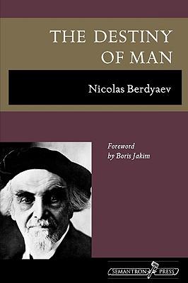The Destiny of Man - Berdiaev, Nikolai, and Berdyaev, Nicolas, and Duddington, Natalie (Translated by)